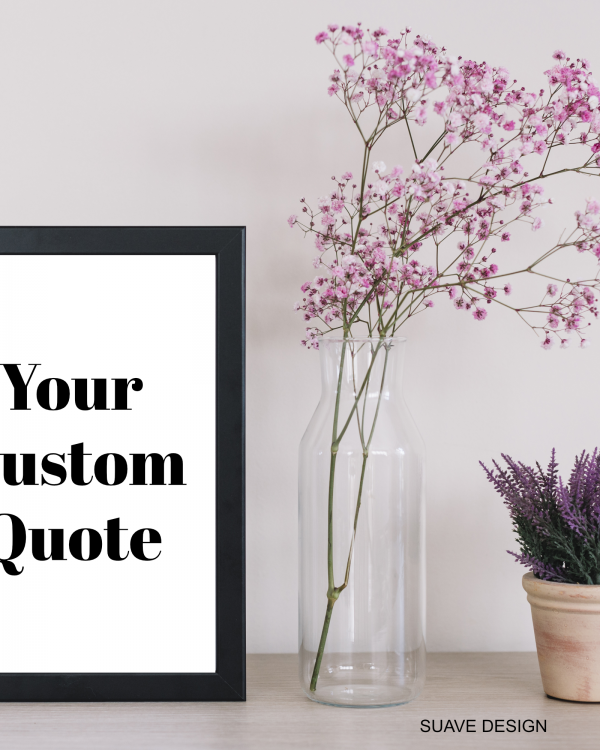 Your Own Custom Quote!