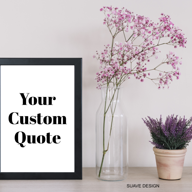 Your Own Custom Quote! Struggling to find the right print for your home? This listing allows you to create your own 100% custom text print.